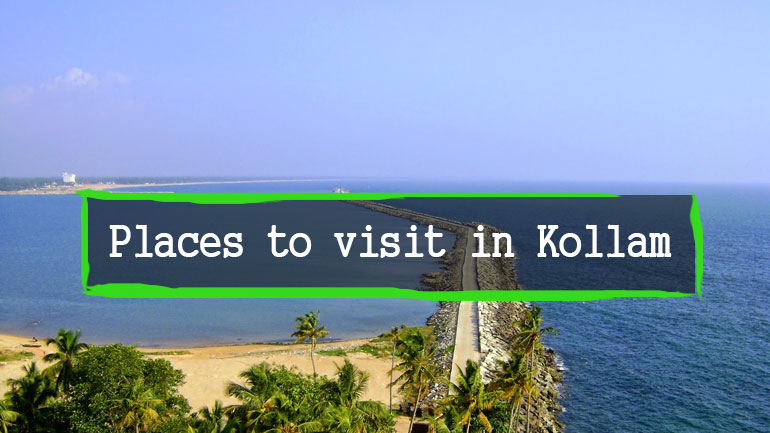 places to visit in kollam top tourist places in kollam with route map